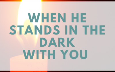 When He Stands In The Dark With You